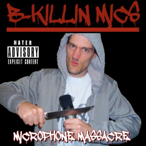 B-KILLINMICS MICROPHONE MASSACRE ALBUM COVER (FRONT) 500